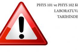 PHYS 101 ve PHYS 102 Kodlu Derslerin Laboratuvarları hakkında